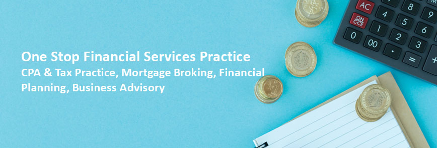 One Stop Financial Services Practice CPA & Tax Practice, Mortgage Broking, Financial Planning, Business Advisory